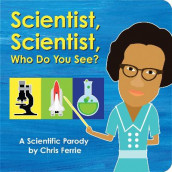 Scientist, Scientist, Who Do You See? av Chris Ferrie (Kartonert)