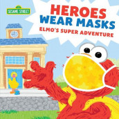 Heroes Wear Masks av Sesame Workshop (Innbundet)