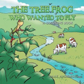 The Tree Frog Who Wanted to Fly av Mark Anderson (Heftet)