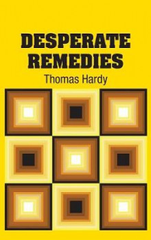 Desperate Remedies av Thomas Hardy (Innbundet)