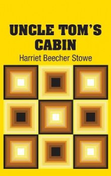 Uncle Tom's Cabin av Harriet Beecher Stowe (Innbundet)