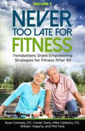 Never Too Late for Fitness - Volume 2 av Mike Carberry D C, Carter Davis og William Hogarty (Heftet)