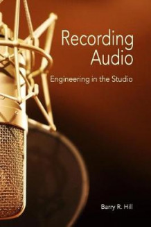 Recording Audio av Barry R Hill (Heftet)