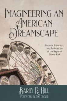 Imagineering an American Dreamscape av Barry R Hill (Heftet)