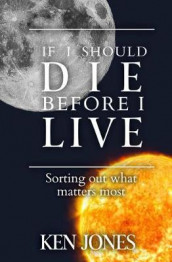 If I Should Die Before I Live av Ken Jones (Heftet)
