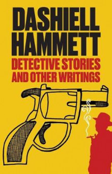 Detective Stories and Other Writings av Dashiell Hammett (Heftet)