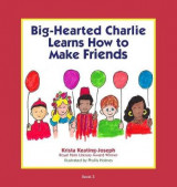 Omslag - Big-Hearted Charlie Learns How to Make Friends