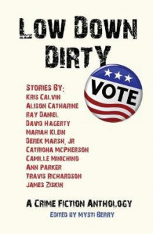 Low Down Dirty Vote av Catriona McPherson og James W. Ziskin (Heftet)