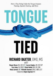 Tongue-Tied av MS DMD Richard Baxter (Innbundet)