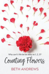 Counting Flowers av Beth Andrews (Heftet)
