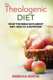 The Theologenic Diet av Rebecca M Austin (Heftet)