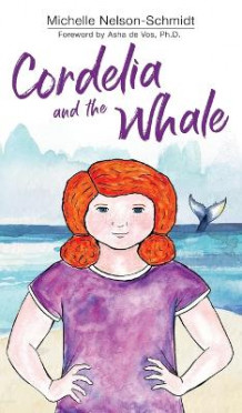 Cordelia and the Whale av Michelle Nelson-Schmidt (Innbundet)