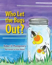 Who Let the Bugs Out? av Robert U Montgomery (Heftet)