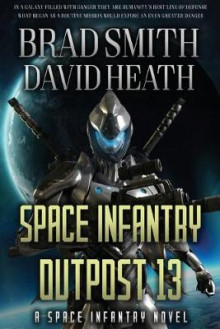 Space Infantry Outpost 13 av Brad Smith og David Heath (Heftet)