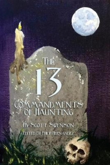 The 13 Commandments of Haunting av Scott Swenson (Heftet)