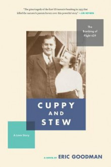 Cuppy and Stew: The Bombing of Flight 629, a Love Story av Eric Goodman (Heftet)
