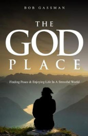 The God Place av Bob Gassman (Heftet)