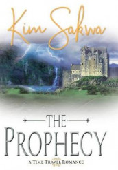 The Prophecy av Kim Sakwa (Innbundet)