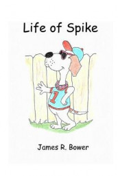 Life of Spike av James R Bower (Heftet)