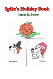 Spike's Holiday Book av James R Bower (Heftet)