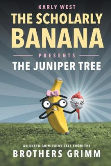 The Scholarly Banana Presents The Juniper Tree av Karly West (Heftet)