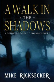 A Walk In The Shadows av Mike Ricksecker (Heftet)