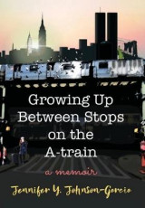 Omslag - Growing Up Between Stops on the A-train