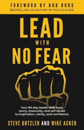 Lead With No Fear av Mike Acker og Steve Gutzler (Heftet)