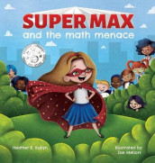 Super Max and the Math Menace av Heather E Robyn (Innbundet)
