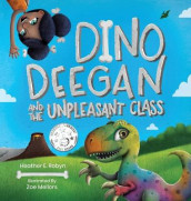Dino Deegan and the Unpleasant Class av Heather E Robyn (Innbundet)
