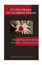 It's Not Drama, It's Vicarious Trauma av Theresa Reed (Heftet)