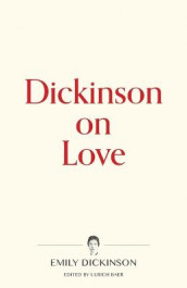 Dickinson on Love av Emily Dickinson (Heftet)
