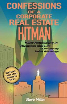 Confessions of a Corporate Real Estate Hitman av Steve Miller (Heftet)