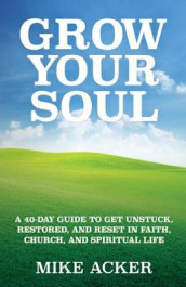 Grow Your Soul av Mike Acker (Heftet)