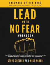 Lead With No Fear WORKBOOK av Mike Acker og Steve Gutzler (Heftet)