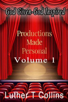 Productions Made Personal Volume 1 av Luther T Collins (Heftet)