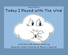 Today I played with the Wind av Delores Janet George og Mary L George (Innbundet)