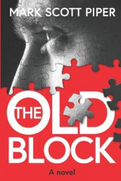 The Old Block av Mark Scott Piper (Heftet)
