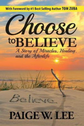 Choose to Believe av Paige W Lee (Heftet)