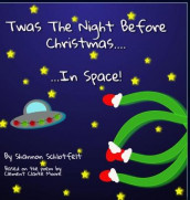 Twas the Night Before Christmas in Space av Shannon Schlotfelt (Innbundet)