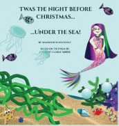 Twas the Night Before Christmas Under the Sea av Shannon Schlotfelt (Innbundet)