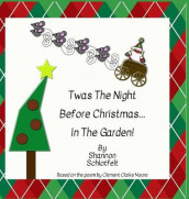 Twas the Night Before Christmas in the Garden av Shannon Schlotfelt (Innbundet)