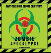 Twas the Night Before Christmas - Zombie Apocalypse av Shannon Schlotfelt (Innbundet)