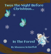 Twas the Night Before Christmas in the Forest av Shannon Schlotfelt (Innbundet)