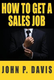 How To Get A Sales Job av John P Davis (Heftet)
