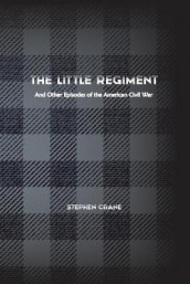 The Little Regiment av Stephen Crane (Heftet)