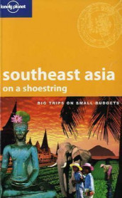Southeast Asia av George Dunford, Simone Egger, Matt Phillips, Nick Ray, Robert Reid, Paul Smitz, Tasmin Waby, Matt Warren, China Williams, Sarah Wintle, Rafael Wlodarski, Wendy Yanagihara og Frank Zeller (Heftet)