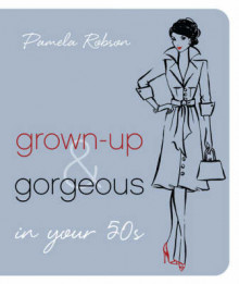 Grown-up and Gorgeous in Your 50s av Pamela Robson (Heftet)