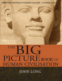The Big Picture Book of Human Civilisation av John Long (Innbundet)