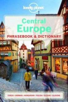 Central Europe phrasebook av Chris Andrews, James Jenkin, Koronczi Katalin, Richard Nebesk., Katarina Steiner og Sally Steward (Heftet)